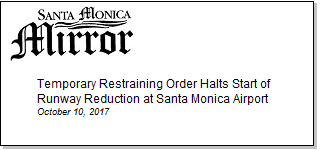 Article Temporaty Restraining Order Halts Start of Runway Reduction at Santa Monica Airport